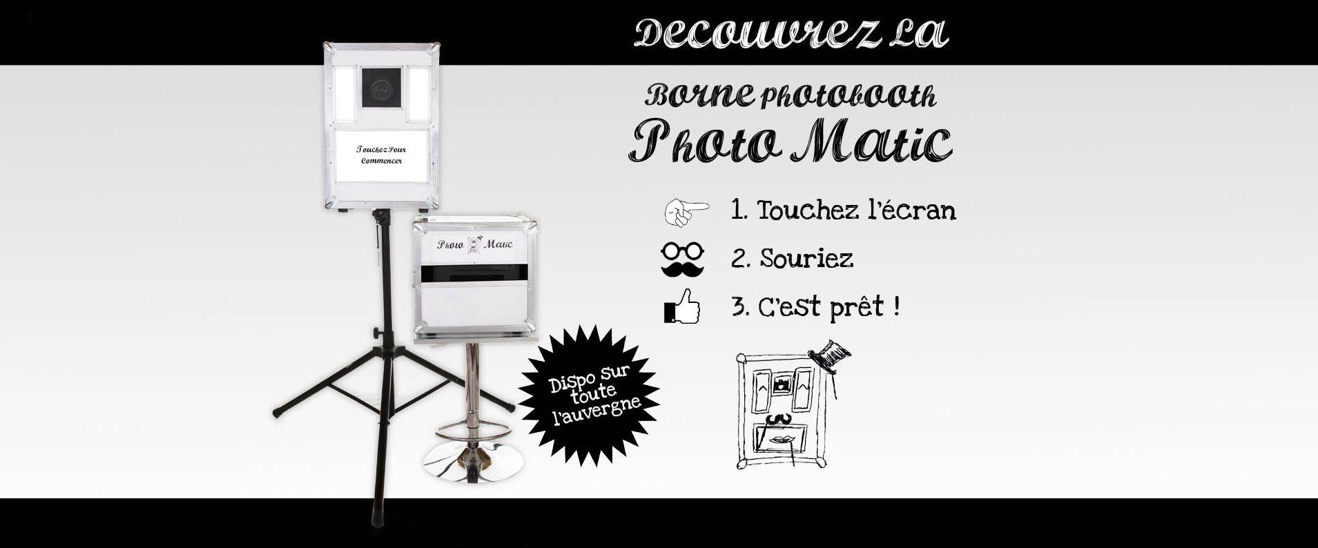 location borne photobooth auvergne la borne photo maticphoto matic location borne. Black Bedroom Furniture Sets. Home Design Ideas